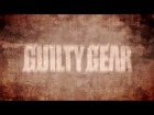 Vdeo: Guilty Gear Xrd -SIGN- Trailer #1