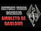 Vdeo: Skyrim Video Consejo - Amuleto de Gauldur