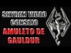 Skyrim Video Consejo - Amuleto de Gauldur