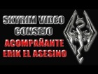 Skyrim Video Consejo - Acompa�ante Erik El Asesino
