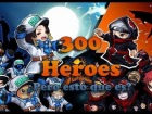 V�deo: �PERO ESTO QUE ES? | 300 Heroes, copia CHINA del League of Legends