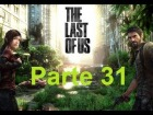 V�deo The Last of Us: The Last Of Us - Parte 31 - Espa�ol