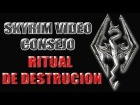 Skyrim V�deo Consejo - Hechizo Ritual de Destrucci�n