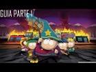 Guia South Park - La vara de la verdad Parte 1 [GTX 660]
