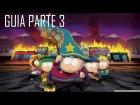 Guia South Park - La vara de la verdad Parte 3 [GTX 660]
