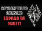 Skyrim Video Consejo - Espada de Hjalti
