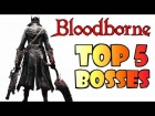V�deo: Bloodborne - TOP 5 BOSSES