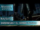 Assassin's Creed 4 Black Flag - Barbanegra y el Hombre Invisible - Bug/Glitch