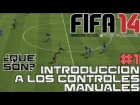 FIFA 14 || Introducci�n a los controles manuales || Parte 1: �Qu� son? por Heikki360ES