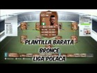 Fifa 14 Ultimate Team | Plantilla Barata 2K | Bronce - Liga Polaca