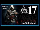 ASSASSIN'S CREED 4 (#17) Secuencia 12 completa - Recuerdo 1,2,3 y 4 (100%) | Gameplay / Walkthrough