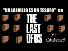 "V�deo The Last of Us: The Last of Us - ""Un ladrillo es un tesoro"""