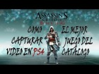 V�deo Assassin's Creed 4: CAPTURAR EN PS4 Y ASSASSINS CREED 4 | ����EL MEJOR JUEGO DE PS4!!!!!