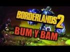 Borderlands 2 - Jefes - Bum y Bam