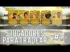 FIFA 14 UT | 5 Jugadores para tradear #1