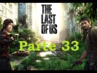 V�deo The Last of Us: The Last Of Us - Parte 33 - Espa�ol