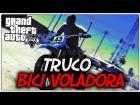 GTA V Online 1.08 | Truco Volar Con Bicicleta | (Glitch) Sin hacks