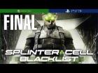 Splinter Cell Blacklist   Mision 13   Sitio F   FINAL   En Espa�ol