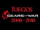 V�deo: Todos los Juegos de Gears Of War (2006-2016)