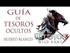 V�deo: THE WITCHER 3 WILD HUNT GU�A DE TESOROS OCULTOS en HUERTO BLANCO