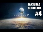 V�deo: Destiny # PS4 Let's play en espa�ol - Ciudad sepultada #4