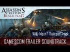 V�deo Assassin's Creed 4: AC 4 Black Flag - Gamescom Trailer Music [Willy Moon - Railroad Track]
