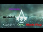 V�deo Assassin's Creed 4: Assassins Creed IV Black Flag Episodio 1
