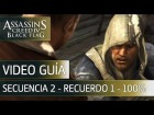 Assassin's Creed 4 Black Flag | Walkthrough - Secuencia 2 - Recuerdo 1 al 100% - Espa�ol