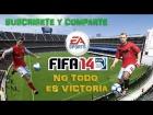 V�deo FIFA 14 NO TODO ES VICTORIA :'( | FIFA 14 | NEON