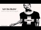 """V�deo: """"Let Em Blow"""" Instrumental (Fredo Santana, Chief Keef, Young Chop Type Beat) [Prod. by Trap Legends]"""