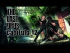 The Last of Us // Historia // Episodio 12: Separaci�n