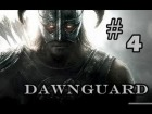 V�deo The Elder Scrolls V: Skyrim: Skyrim - The Elder Scrolls / Dawnguard [Part 4]