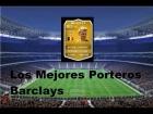 Fifa 14 Ultimate Team | Barclays : Los Mejores Porteros