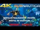 Video: Subnautica [T1] #20 - Actualización de diciembre con gráficos 4K brutal! - Gameplay Español 2017