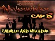�LA IGLESIA ORCA! | LET'S PLAY NEVERWINTER #8 | MIKILDUR Y CABALLO