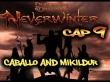 EN COLA DE MAZ.| LET'S PLAY NEVERWINTER #9 | MIKILDUR Y CABALLO