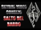 V�deo The Elder Scrolls V: Skyrim: Skyrim Video Consejo - Salto del Bardo