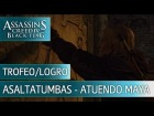 V�deo Assassin's Creed 4: Trofeo/Logro AsaltaTumbas - Atuendo Secreto Maya  - Assassin's Creed 4 Black Flag