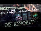 "DISHONORED _ Cap 7.2- ""EL GALENO REAL"" by Cuban Doce"