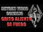 V�deo The Elder Scrolls V: Skyrim: Skyrim Video Consejo - Grito Aliento de Fuego
