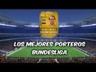 Fifa 14 Ultimate Team | Bundesliga : Los Mejores Porteros