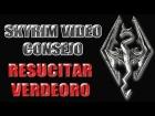 Skyrim Video Consejo - Resucitar el Verdeoro