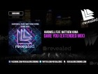V�deo: Hardwell feat. Matthew Koma - Dare You (Extended Mix) [OUT NOW!]