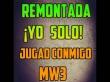 Remontada YO SOLO! JUGAD CONMIGO! COD MW3