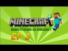 Sobreviviendo en minecraft - Episodio 3