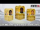Fifa 14 Ultimate Team | Barclays : Los mejores Laterales  |