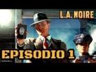 Video: VOVEMOS A LOS 40 - L.A. NOIRE REMASTERIZADO XBOX ONE - EPISODIO 1 - GAMEPLAY EN ESPAÑOL