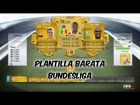 Fifa 14 Ultimate Team | Plantilla Barata 10K - Bundesliga
