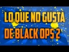 V�deo Call of Duty: Black Ops 2: Call Of Duty Black Ops 2 Gameplay Lo Que No Gusta Del Black Ops 2