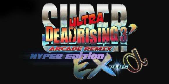 Super Ultra Dead Rising 3 Arcade Remix Hyper Edition EX Plus